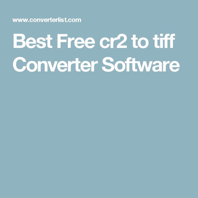 free cr2 to jpg converter software