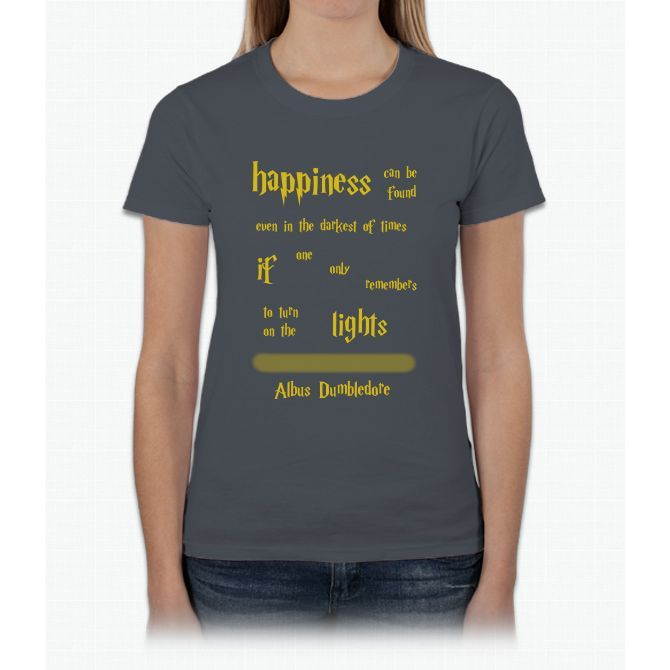 Dumbledore Happiness Quote Harry Potter Womens T-Shirt