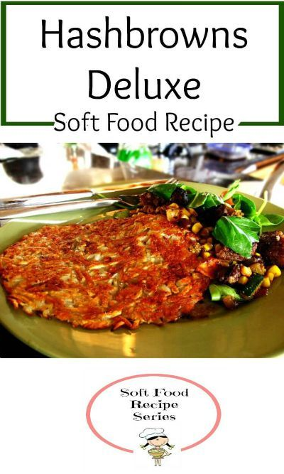 Hashbrowns deluxe soft food recipe soft foods soft food recipes the classic hashbrowns deluxe or cheesy potatoes recipe regular and modified for a soft food diet forumfinder Choice Image