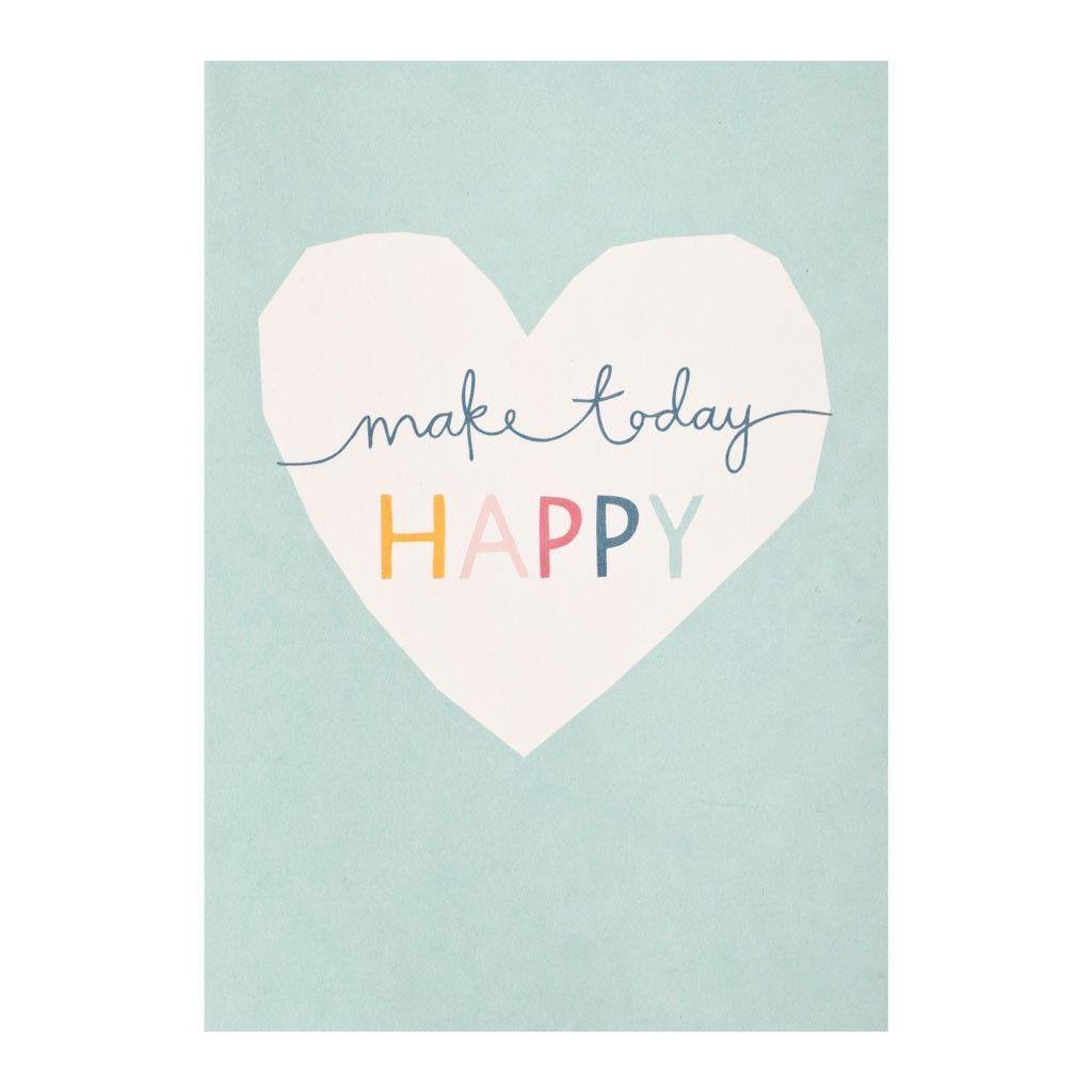 Greeting card make today happy quotes pinterest