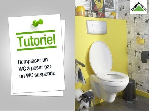 comment remplacer mon wc poser par un wc suspendu leroy merlin youtube tuto renovation. Black Bedroom Furniture Sets. Home Design Ideas