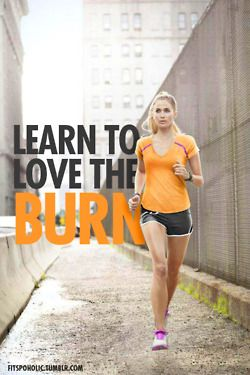 The burn sucks when you first start working out... but then you become addicted to it and you have to feel that burn every time you work out... GET ADDICTED!!!