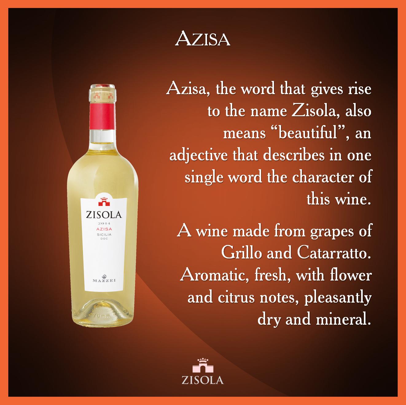 """Azisa - Sicilia D.O.C. Azisa, parola che dà origine al nome Zisola, significa anche """"splendido"""", aggettivo che descrive in una sola parola il carattere di questo vino a base di uve Grillo e Catarratto. Aromatico, fresco, con note di fiori e agrumi, piacevolmente secco e minerale. @marchesimazzei #mazzei #zisola  #tuscany #wine"""