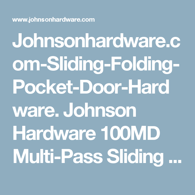 Johnsonhardware Com Sliding Folding Pocket Door Hardware Johnson Hardware 100md Multi Pass Sliding D Sliding Door Hardware Door Hardware Folding Door Hardware