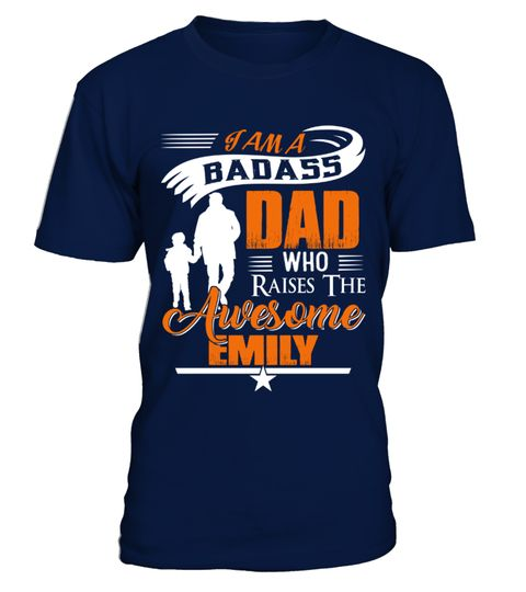 # Badass Dad Who Raise Emily .  Badass Dad Who Raise Emily - Father's day T-ShirtHOW TO ORDER:1. Select the style and color you want:2. Click Reserve it now3. Select size and quantity4. Enter shipping and billing information5. Done! Simple as that!TIPS: Buy 2 or more to save shipping cost!This is printable if you purchase only one piece. so dont worry, you will get yours.Guaranteed safe and secure checkout via:Paypal | VISA | MASTERCARD
