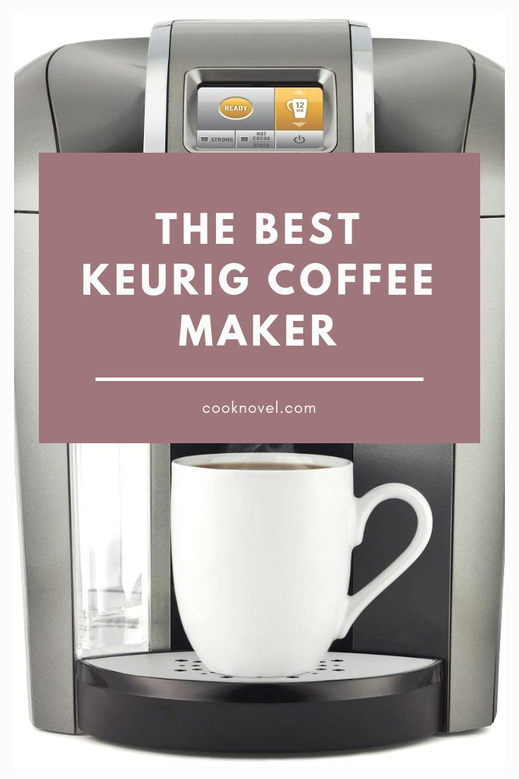 The Best Keurig Coffee Maker 2020 With Images Keurig Coffee