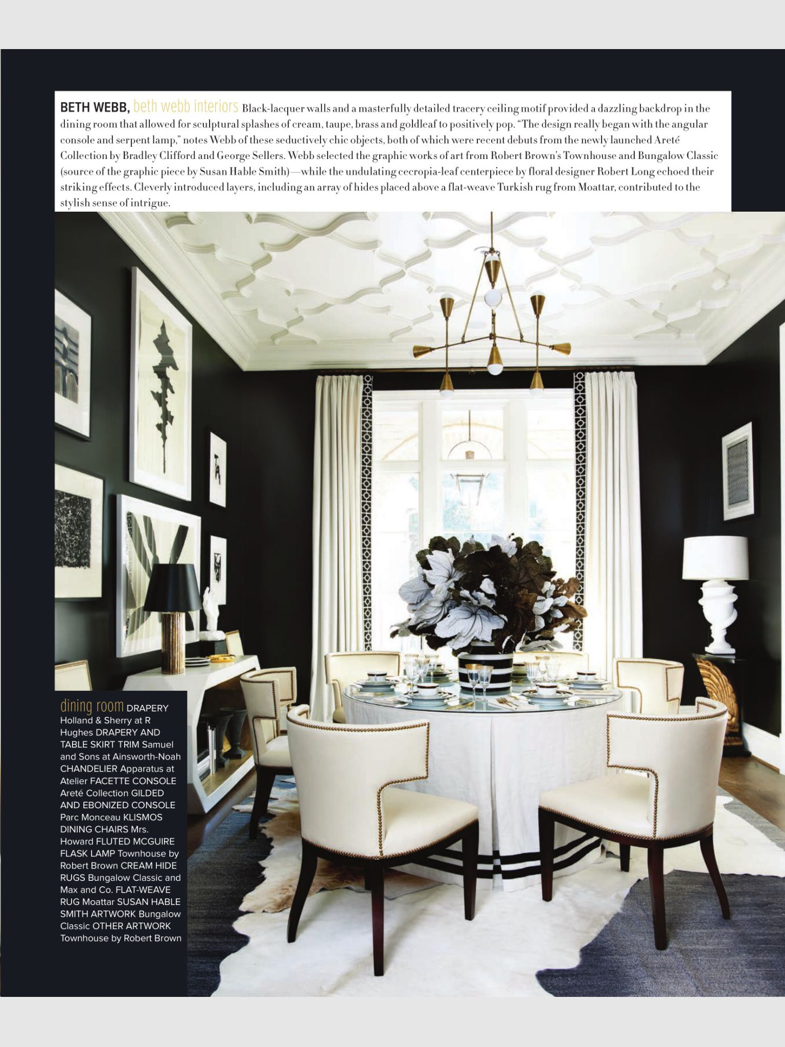 Black Lacquer Walls And A Masterfully Detailed Tracery Ceiling Motif Provided Dazzling Backdrop In The Dining Room That Allowed For Sculptural Splashes Of