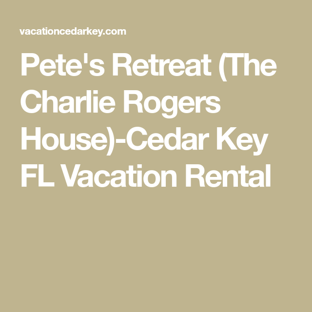 Awesome Petes Retreat The Charlie Rogers House Cedar Key Fl Home Interior And Landscaping Transignezvosmurscom