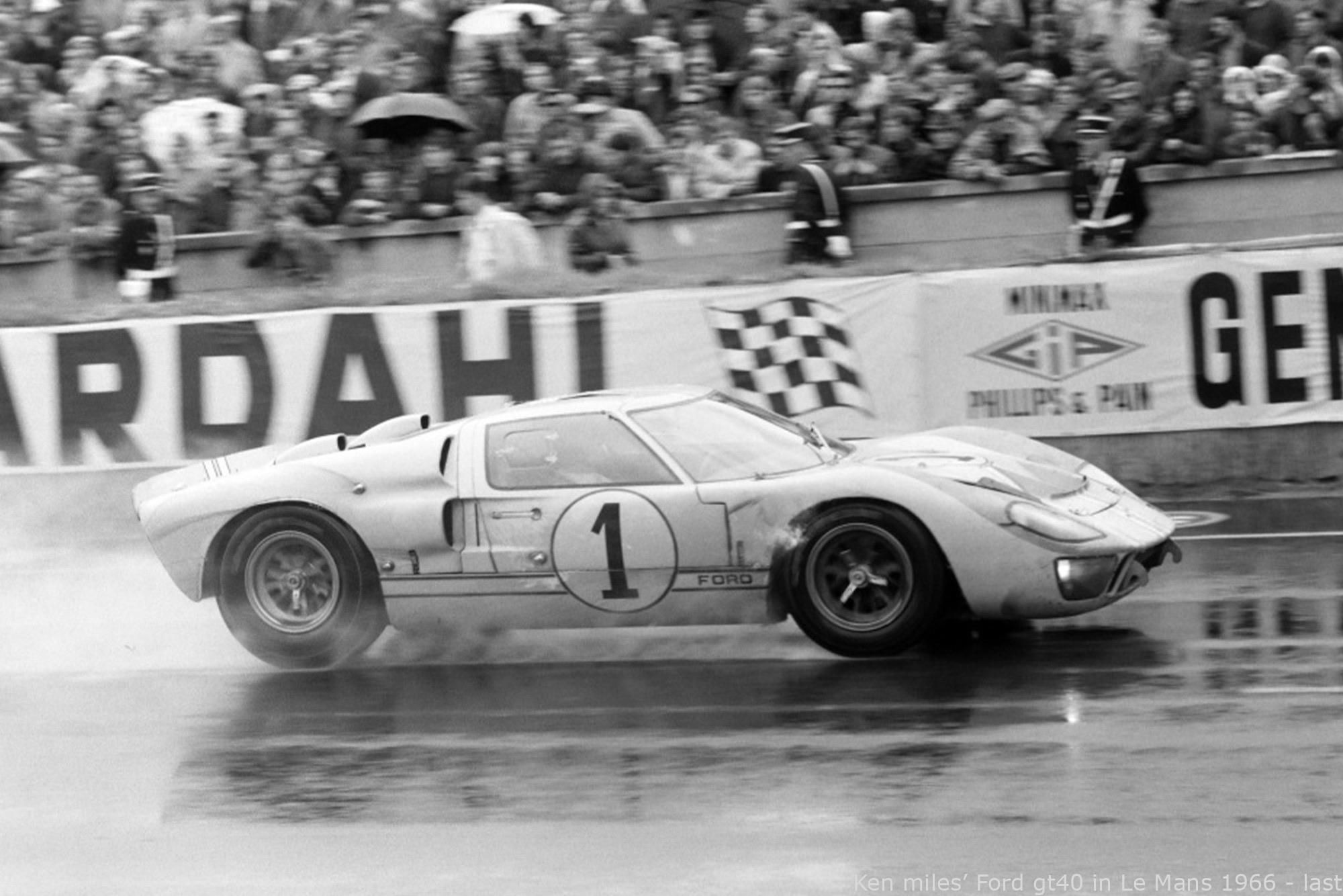 Ken Miles Ford Gt40 In Le Mans 1966 Last Cars In 2020 Ken