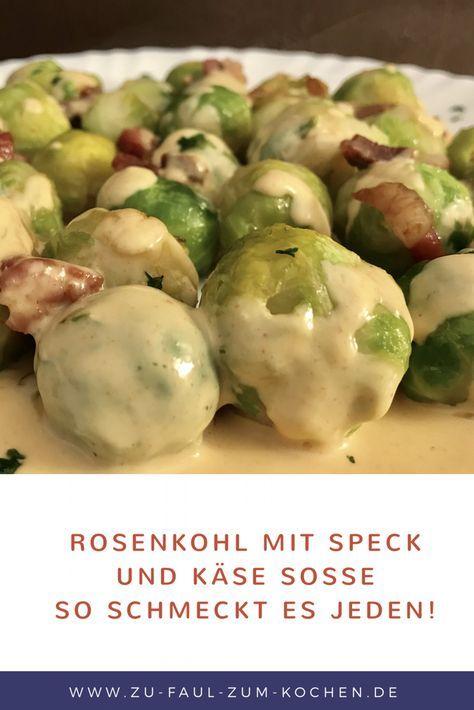 Rosenkohl mit Speck und Käse Soße – Zu Faul Zum Kochen ?