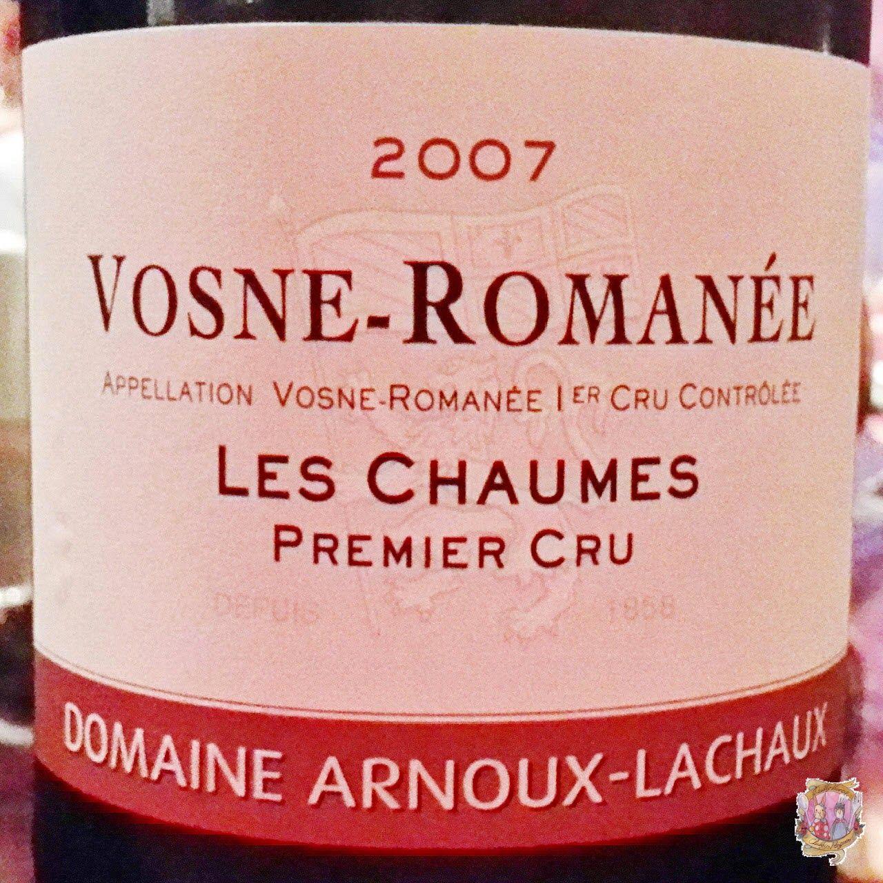 Domaine Arnoux Lachaux Vosne Romanee 1er Cru Les Chaumes 2007 Arnouxlachaux Vosneromanee Burgundy Bourgogne Pinot Wine Bottle Rose Wine Bottle Red Grapes