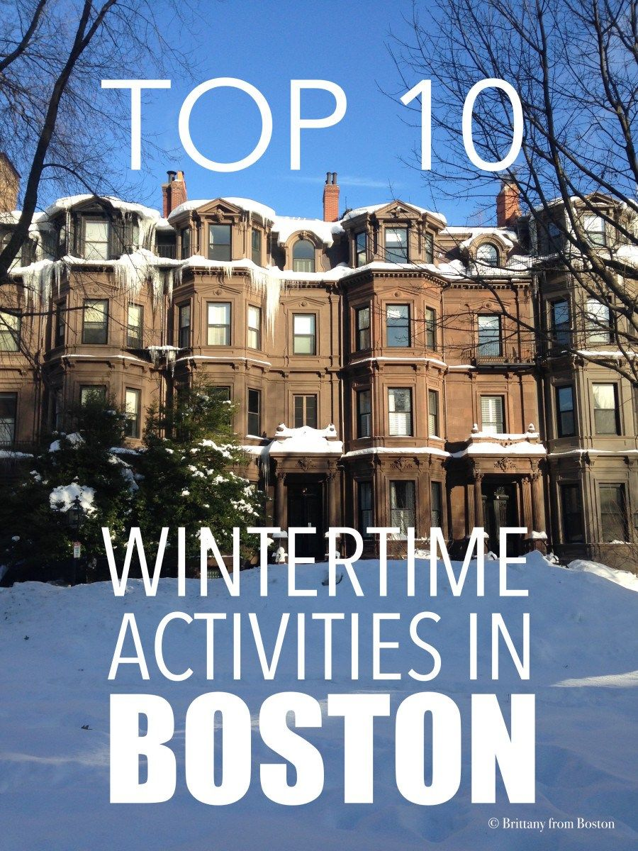 Top 10 Wintertime Activities In Boston Brittany From Boston