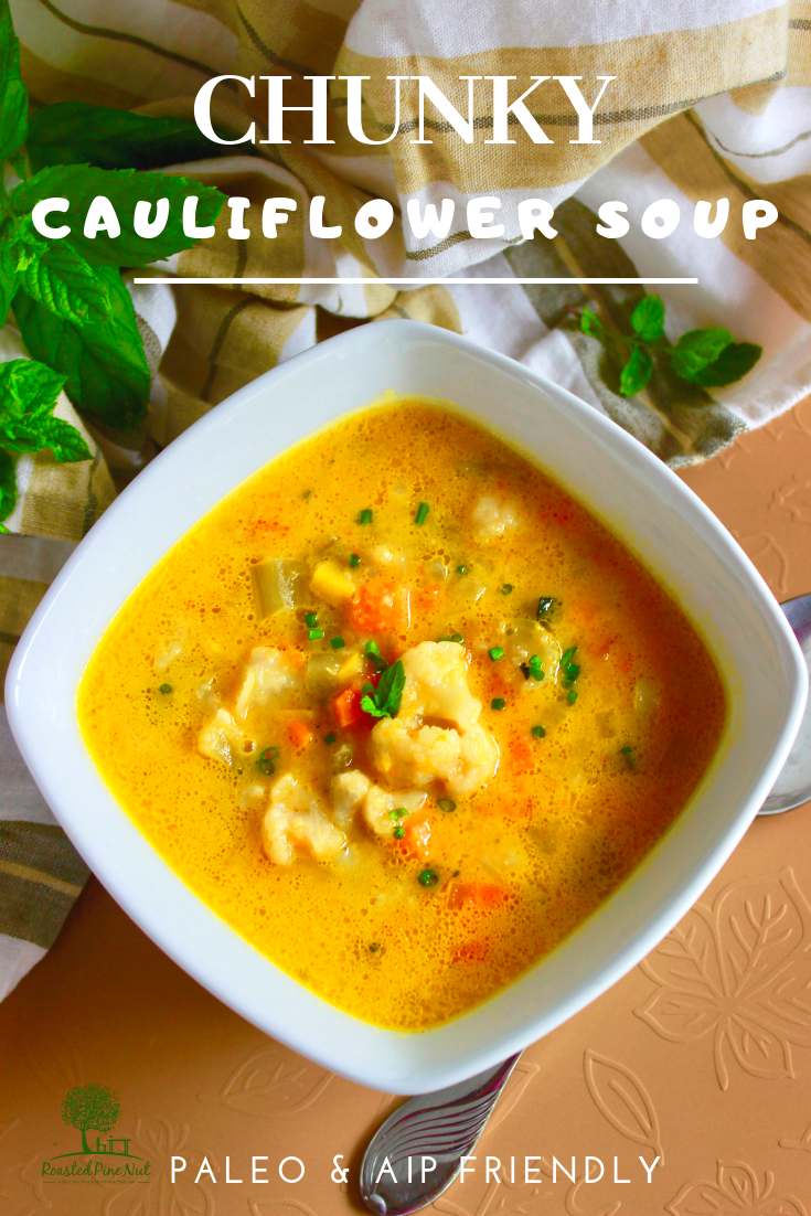 Aip Cauliflower Soup paleo and aip friendly, loaded chunky cauliflower soup
