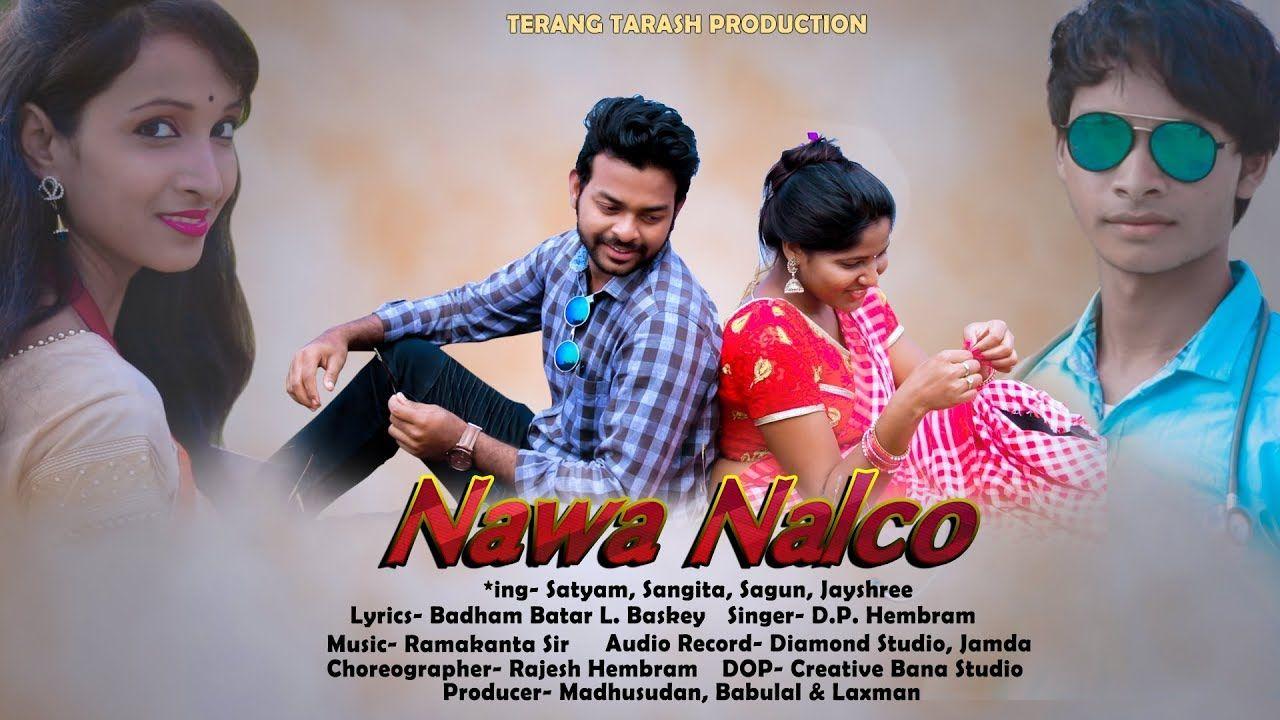 Nawa Nalco Ii New Santali Music Video 2020 Ii Terang Tarash Production Starring Satyam Sundar Sagun Singal Sangita Jayas In 2020 Music Videos Choreographer Music