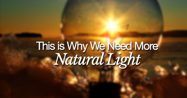 This Is Why We Need More Natural Light - check it out ==> http://naturehacks.com/natural-remedies/this-is-why-we-need-more-natural-light/