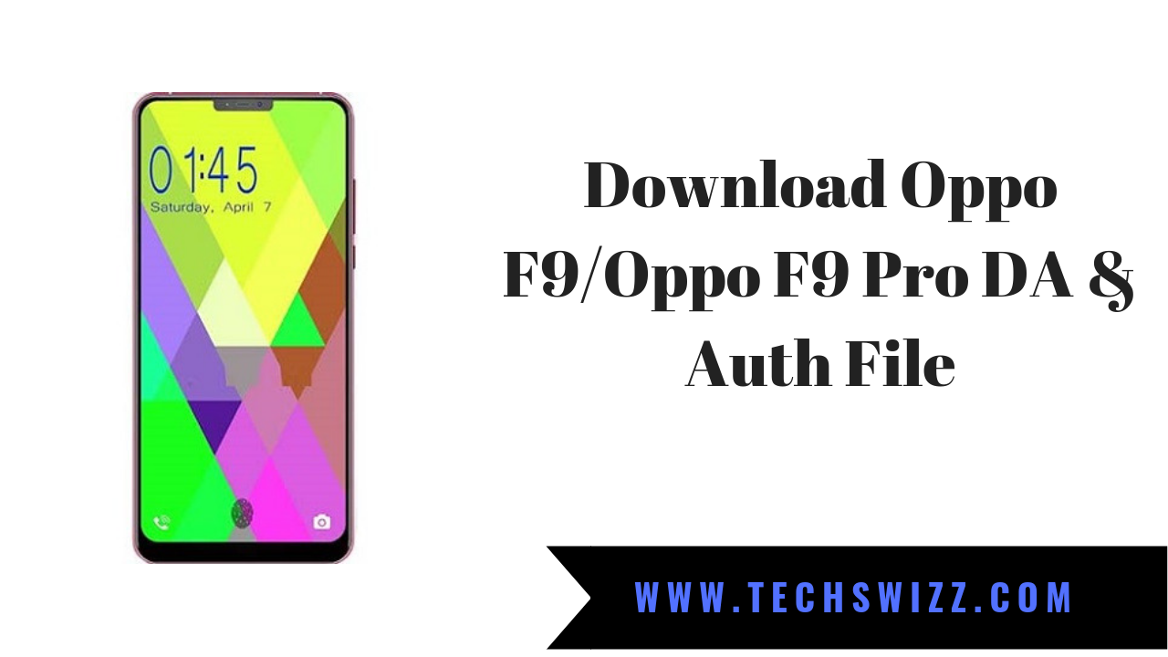 Download Oppo F9/Oppo F9 Pro DA & Auth File | Stock Rom Firmware
