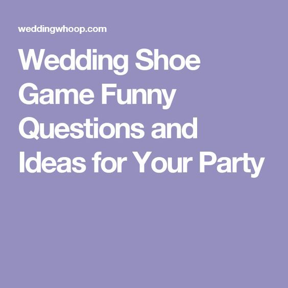 Want Printable Fun Wedding Reception Party The Newlywed Shoe Or Get Our Funny Questions