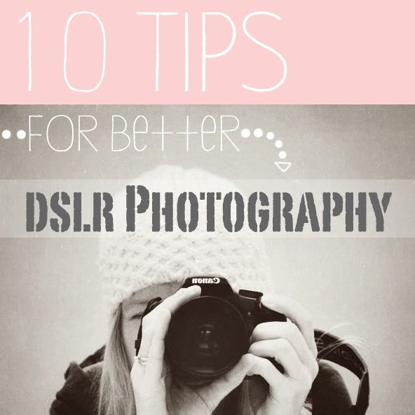 10 Tips for Better DSLR Photography from Susan Tuttle, author of Photo Craft and Digital Expressions. #photography #tips #dslr