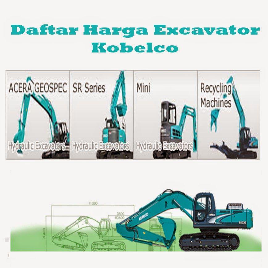 Daftar Harga Excavator Kobelco Alat Berat Alat