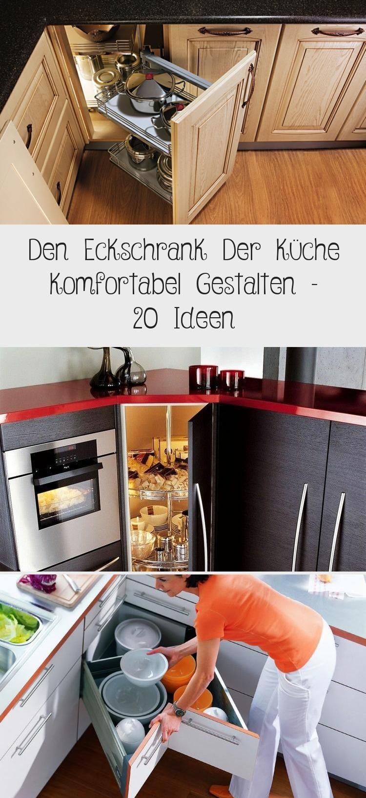 Den Eckschrank Der Kuche Komfortabel Gestalten 20 Ideen Eckschrank Schrank Gestalten