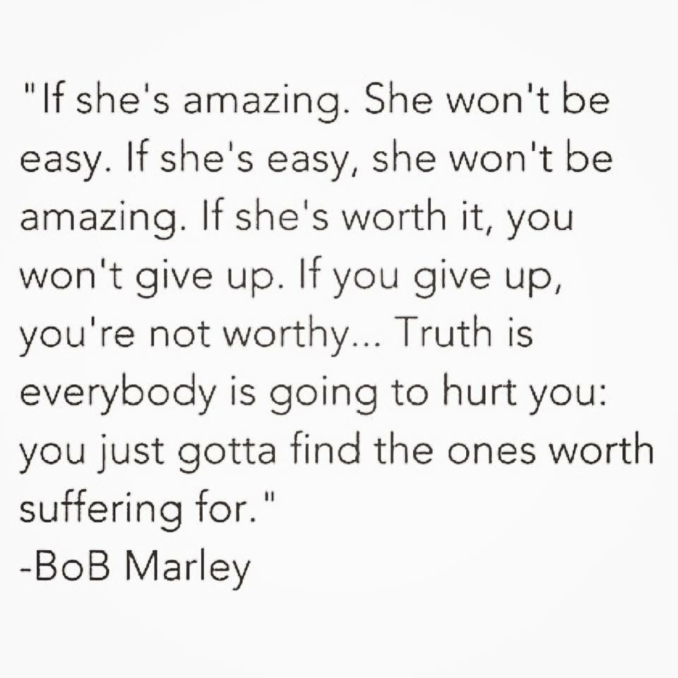 Really Good Quotes About Life If She's Worth It You Won't Give Up❣ Www.wrapswithmarian
