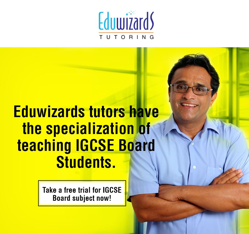 Get IGCSE tutoring from best tutors at Eduwizards. Finding IGCSE home tuitions near your area is no more a hassle. Avail private tutoring for all subjects.