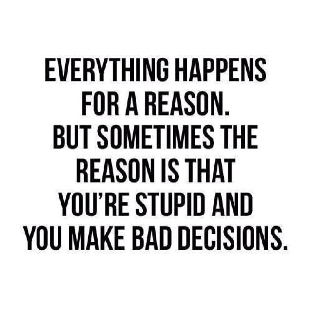 Bad Life Choices My Kind Of Humor Quotes Sayings Funny Quotes