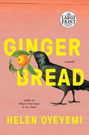Best Bread Books 2019 Gingerbread by Helen Oyeyemi | PenguinRandomHouse.com: Books in