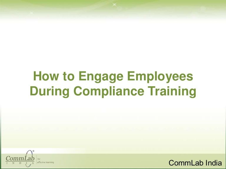 How To Engage Employees During Compliance Training By Commlab