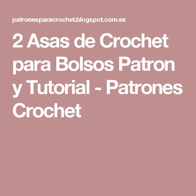 2 Asas de Crochet para Bolsos Patron y Tutorial - Patrones Crochet