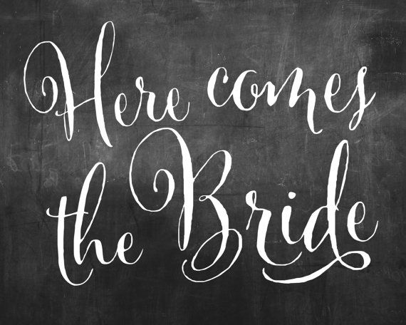 Here Comes The Bride Chalkboard Sign Diy Printable Instant