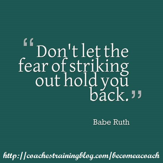 Don't let the fear of striking out hold you back    Become a