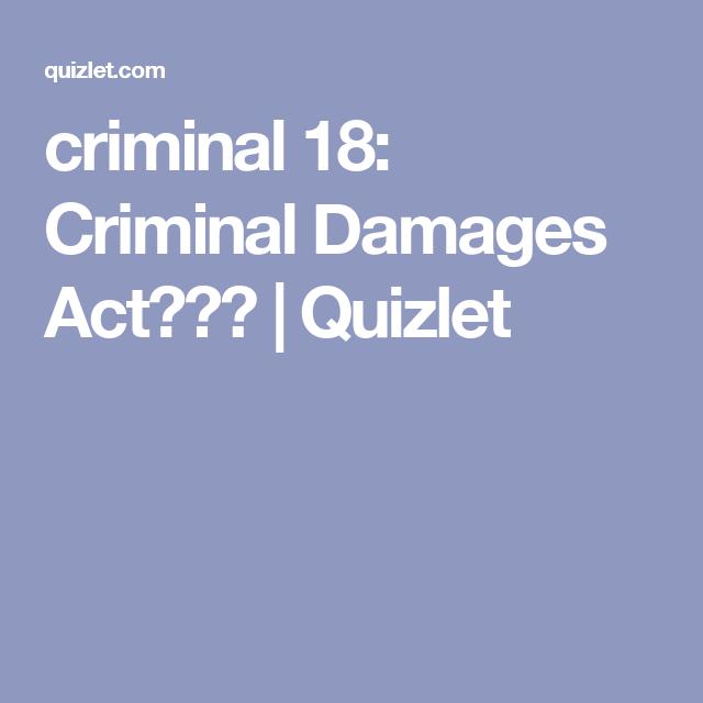 criminal 18: Criminal Damages Act單詞卡 | Quizlet
