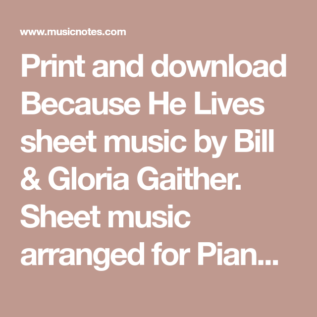 Print And Download Because He Lives Sheet Music By Bill Gloria