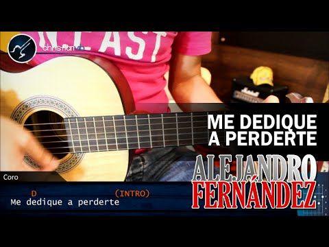 Como Tocar Me Dedique A Perderte Alejandro Fernandez En Guitarra Acordes Intro Christianvib Alejandro Fernández Guitar Ukulele