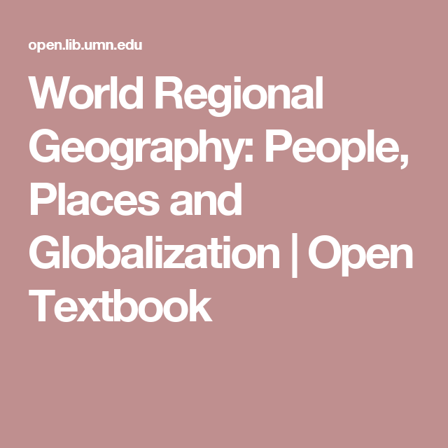 Awesome World Regional Geography: People, Places And Globalization | Open Textbook