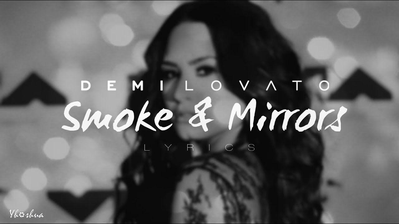 Demi Lovato Smoke Mirrors Lyrics Mirrors Lyrics Lyrics