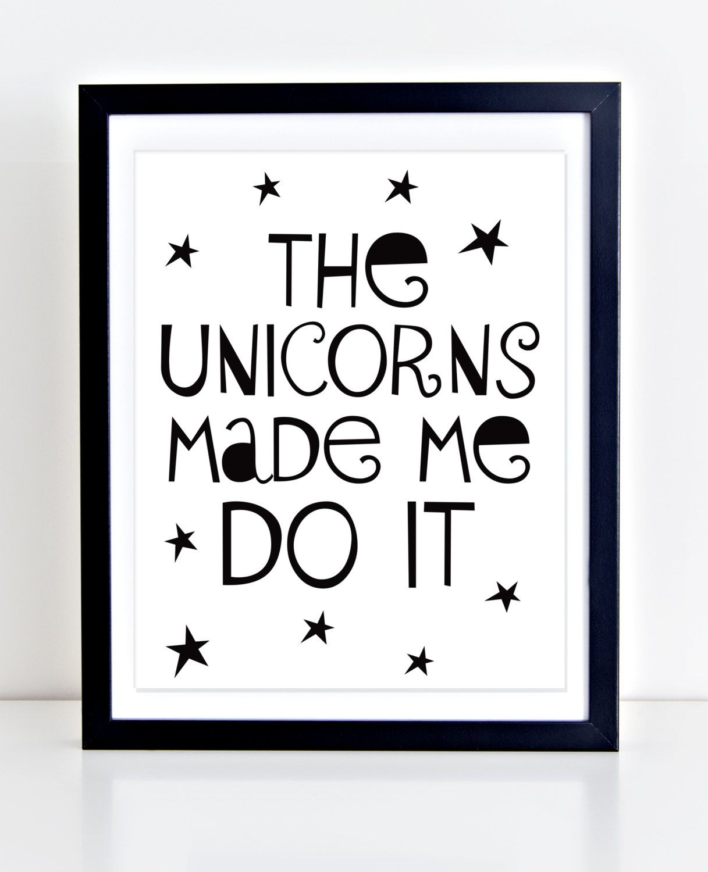 unicorn printable playroom decor typography print the unicorns made me do it