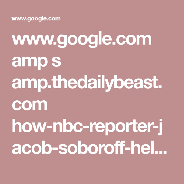 How Nbc Reporter Jacob Soboroff Helped Kill Trump S Media Domination Clif Bars Weight Watcher Dinners Recipes