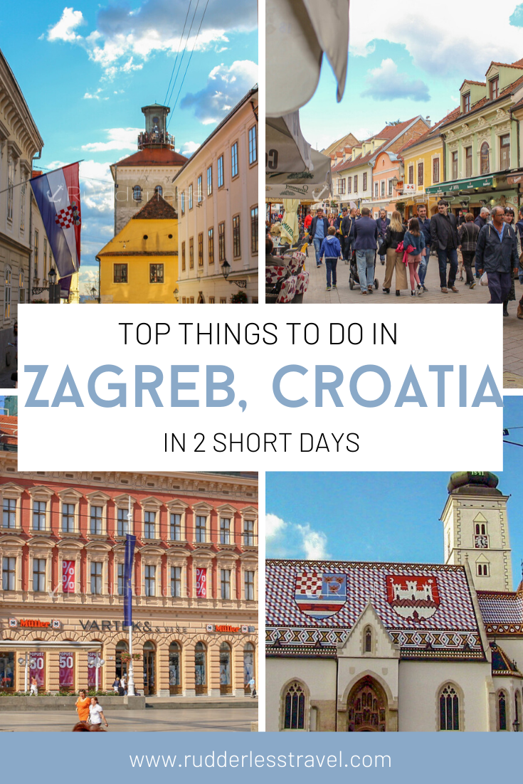 A Fantastic 48 Hour Zagreb Itinerary Rudderless Travel Balkans Travel Eastern Europe Travel Croatia Travel
