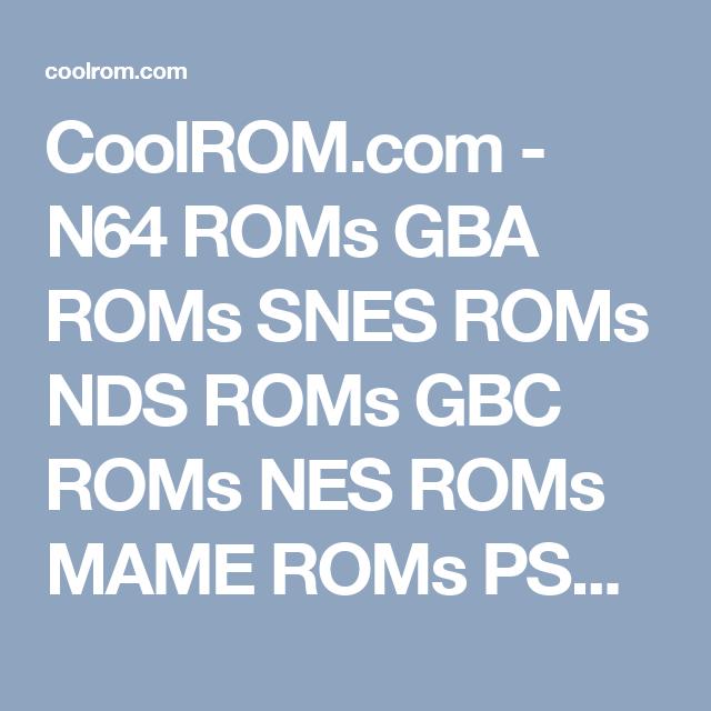 CoolROM com - N64 ROMs GBA ROMs SNES ROMs NDS ROMs GBC ROMs