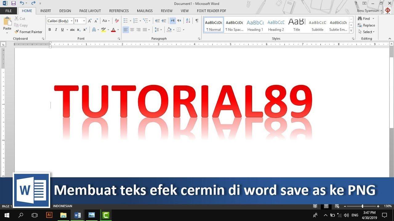Cara Membuat Teks Efek Cermin Di Word Save As Jadi Png Tutorial89 Tutorial Microsoft Word Di Video Ini Kita Akan Belajar Membuat Tek Microsoft Teks Belajar