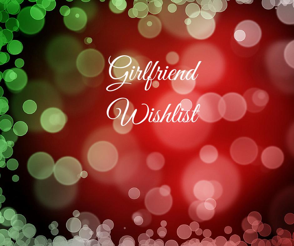 Girlfriend Wishlist
