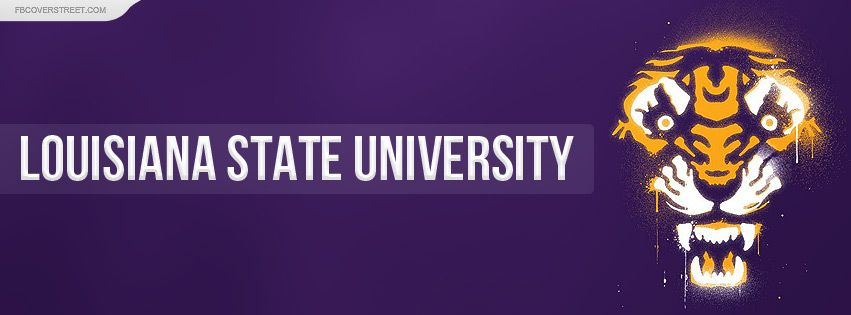 Louisiana State University Facebook Covers Louisiana State Louisiana State University State University