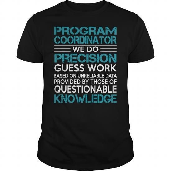 Awesome Tee For Program Coordinator T Shirts, Hoodies, Sweatshirts. CHECK PRICE ==► https://www.sunfrog.com/LifeStyle/Awesome-Tee-For-Program-Coordinator-100283163-Black-Guys.html?41382