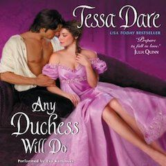 Narrated by Eva Kaminsky  If you're looking for a sweet, feel-good, historical romance, with a Cinderella like plot, then I highly recommend Any Duchess Will Do. This was my first book by Tessa Dare, and I guarantee it will not be my last.Not only did I love the writing, and attention to cha