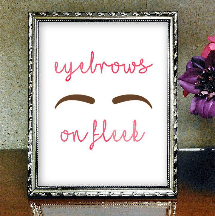 Eyebrows On Fleek, Printable Wall Art, Home Decor, Teen Room Decor, Eyebrow Game Strong by HoneyBeePrintsShop on Etsy