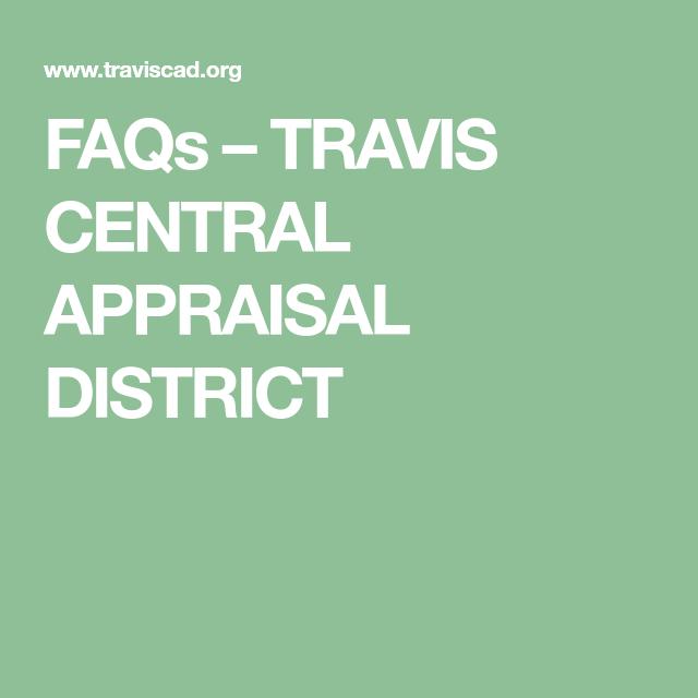 Faqs Travis Central Appraisal District Around Atx Pinterest