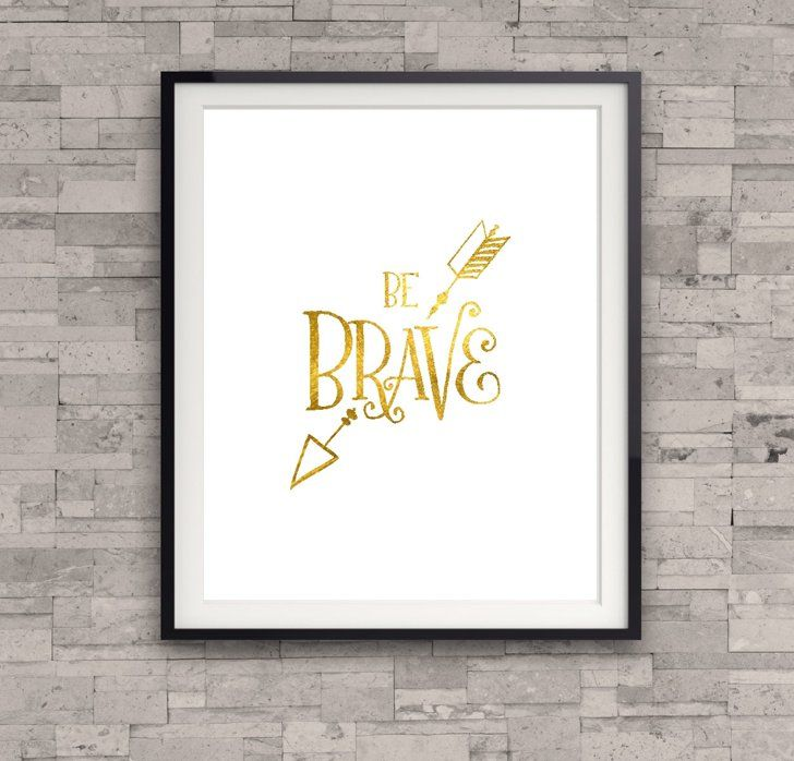 "Pin for Later: 29 Uplifting Quote Gifts That Will Inspire Friends and Family  ""Be Brave"" Print ($11)"