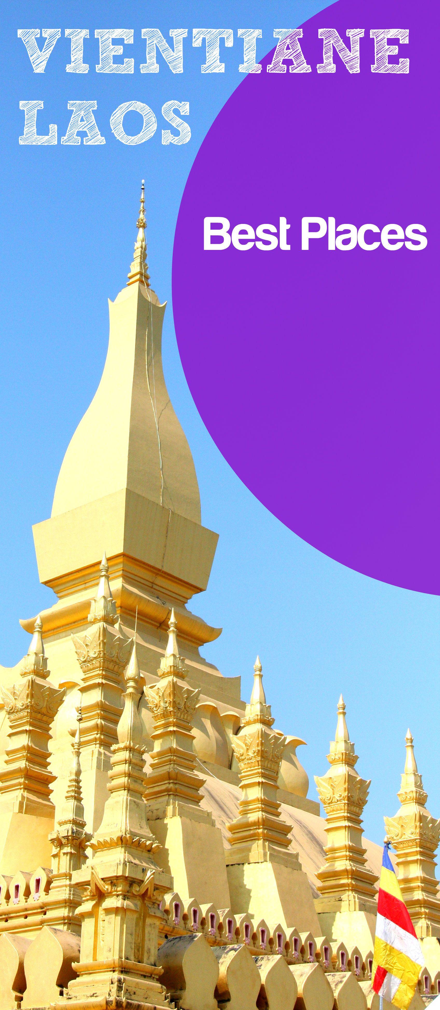 Best Places To Visit In The Capital Of Laos Vientiane Cityseacountry Com Vientiane Asienreisen Asien Reisen